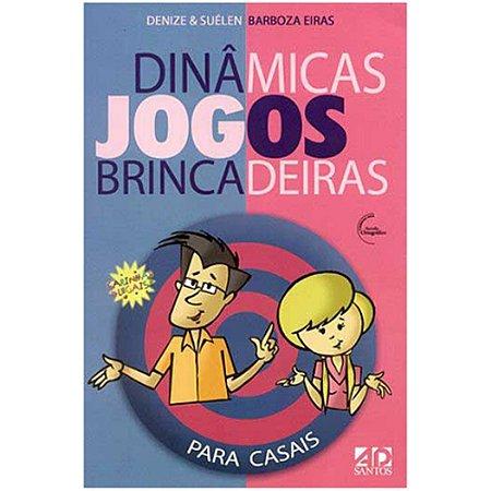 DINÂMICAS JOGOS E BRINCADEIRAS (CASAIS)