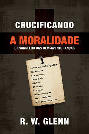 CRUCIFICANDO A MORALIDADE