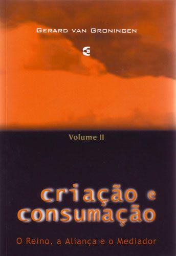 CRIAÇÃO E CONSUMAÇÃO VOL. 2