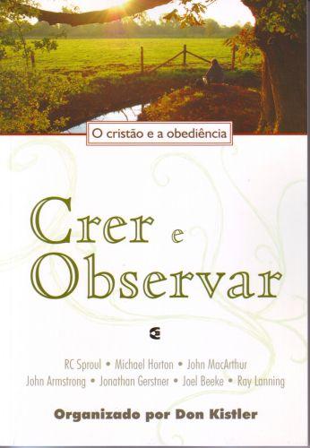 CRER E OBSERVAR - O CRISTÃO E A OBEDIÊNCIA