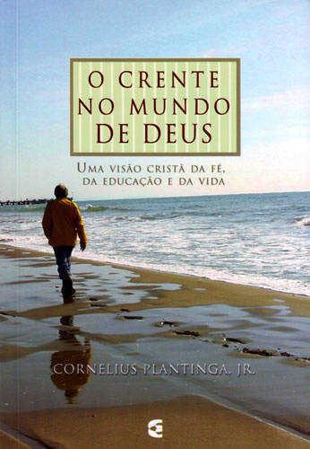 O CRENTE NO MUNDO DE DEUS
