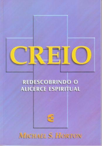 CREIO - REDESCOBRINDO O ALICERCE ESPIRITUAL
