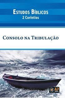 LIÇÃO CONSOLO NA TRIBULAÇÃO - 2 CORÍNTIOS