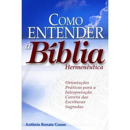 COMO ENTENDER A BÍBLIA - HERMENÊUTICA