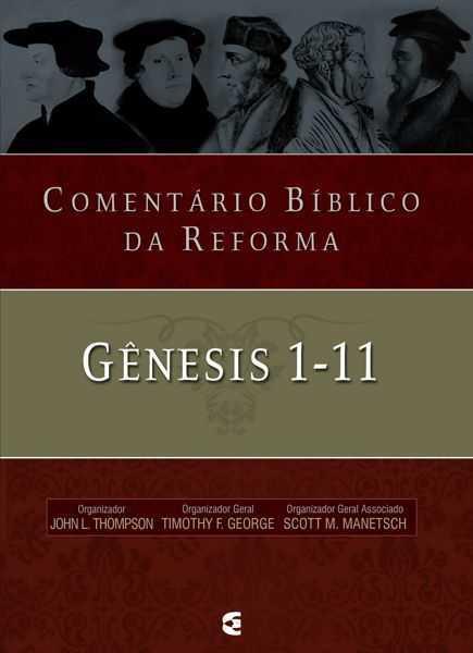 COMENTÁRIO BÍBLICO DA REFORMA - GENESIS 1-11