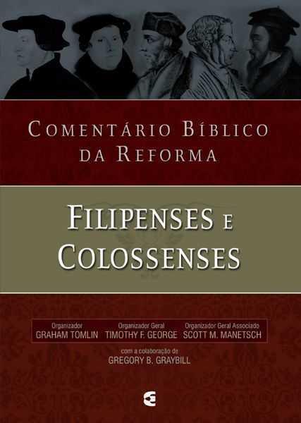 COMENTÁRIO BÍBLICO DA REFORMA - FILIPENSES E COLOSSENSES