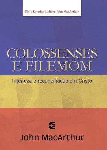 COLOSSENSES E FILEMOM - INTEIREZA E RECONCILIAÇÃO EM CRISTO
