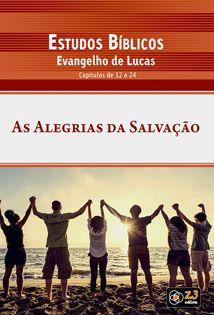 LIÇÃO AS ALEGRIAS DA SALVAÇÃO - LUCAS 12-27