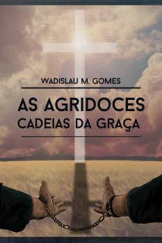 AS AGRIDOCES CADEIAS DA GRAÇA