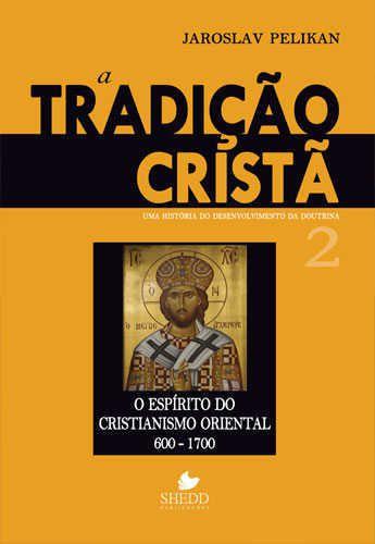 A TRADIÇÃO CRISTÃ VOL.2