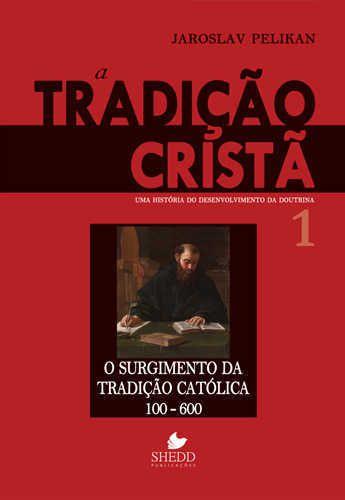 A TRADIÇÃO CRISTÃ VOL.1