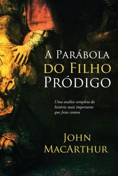 A PARÁBOLA DO FILHO PRÓDIGO