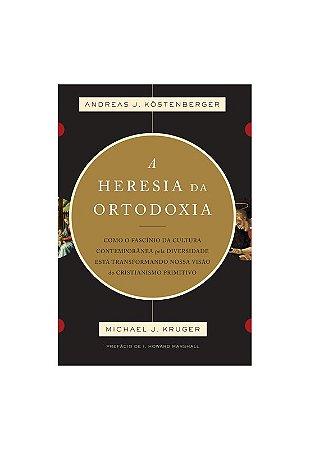 A HERESIA DA ORTODOXIA