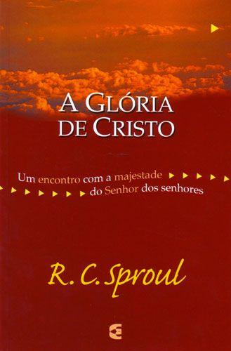 A GLÓRIA DE CRISTO