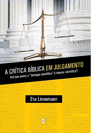 A CRÍTICA BÍBLICA EM JULGAMENTO
