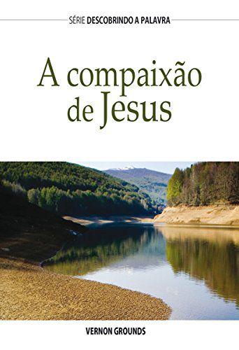 A COMPAIXÃO DE JESUS