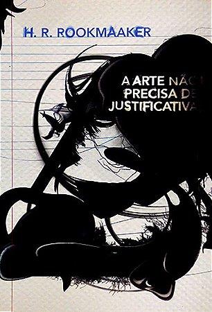 A ARTE NÃO PRECISA DE JUSTIFICATIVA