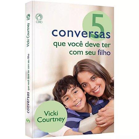 5 CONVERSAS QUE VOCÊ DEVE TER COM SEU FILHO