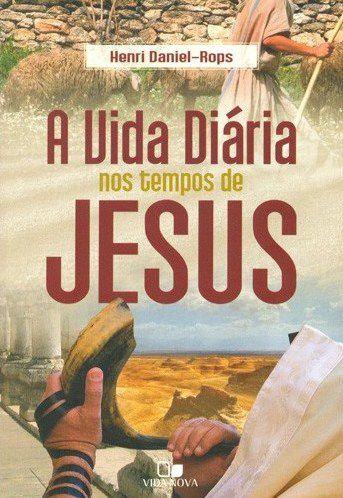 A VIDA DIÁRIA NOS TEMPOS DE JESUS  3a. EDIÇÃO
