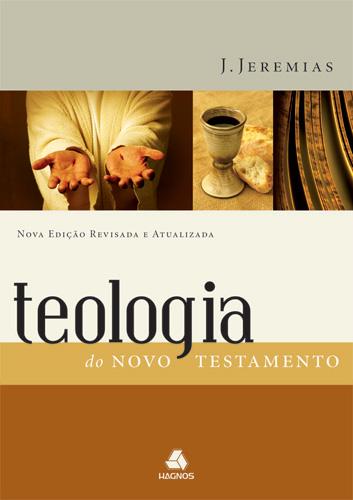 TEOLOGIA DO NOVO TESTAMENTO - J. JEREMIAS