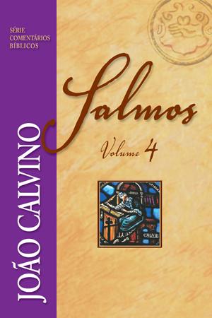 SALMOS VOL. 4 - JOÃO CALVINO