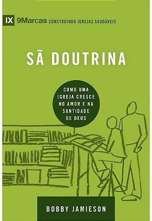 SÃ DOUTRINA - COMO UMA IGREJA CRESCE NO AMOR E NA SANTIDADE DE DEUS