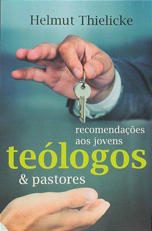 RECOMENDAÇÕES AOS JOVENS TEÓLOGOS E PASTORES