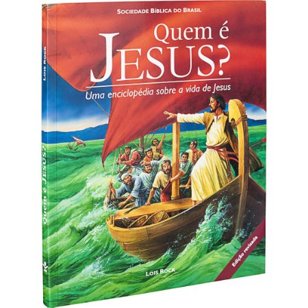 QUEM É JESUS - ENCICLOPÉDIA ILUSTRADA