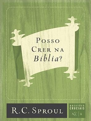 POSSO CRER NA BÍBLIA? - QUESTÕES CRUCIAIS 2