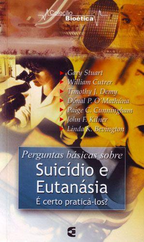 PERGUNTAS BÁSICAS SOBRE SUICÍDIO E EUTANÁSIA