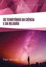 OS TERRITÓRIOS DA CIÊNCIA E DA RELIGIÃO