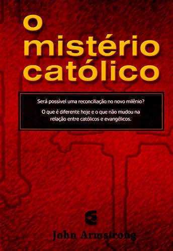 O MISTÉRIO CATÓLICO