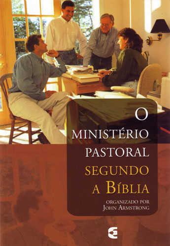 O MINISTÉRIO PASTORAL SEGUNDO A BÍBLIA