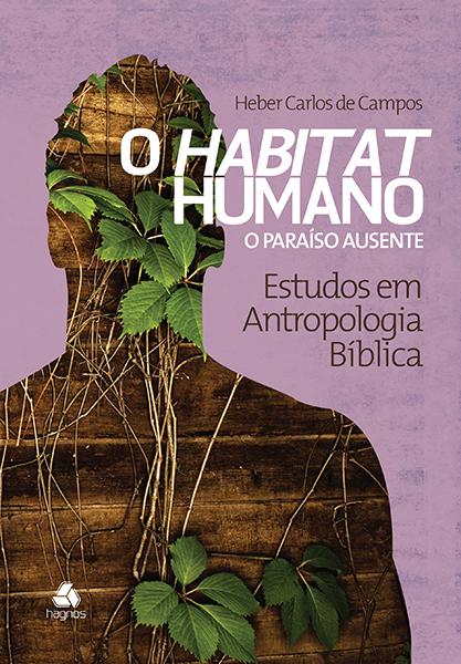 O HABITAT HUMANO - O PARAÍSO AUSENTE
