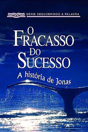 O FRACASSO DO SUCESSO