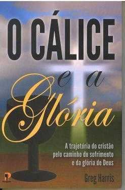 O CÁLICE E A GLÓRIA