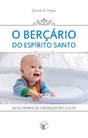 O BERÇÁRIO DO ESPÍRITO SANTO