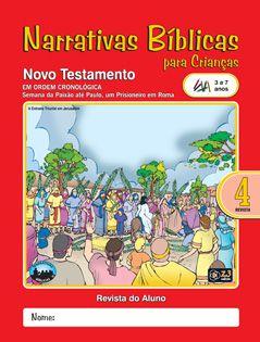 LIÇÃO NARRATIVAS BÍBLICAS NOVO TESTAMENTO 4 - 3 A 7 ALUNO
