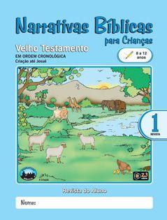 LIÇÃO NARRATIVAS BÍBLICAS VELHO TESTAMENTO 1 - 8 A 12 ALUNO