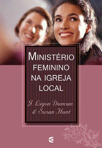MINISTÉRIO FEMININO NA IGREJA LOCAL