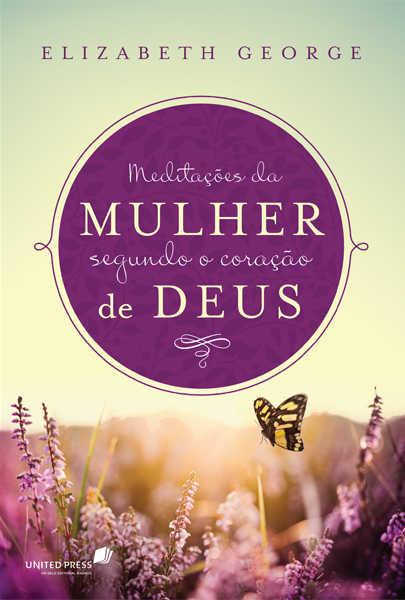 MEDITAÇÕES DA MULHER SEGUNDO O CORAÇÃO DE DEUS