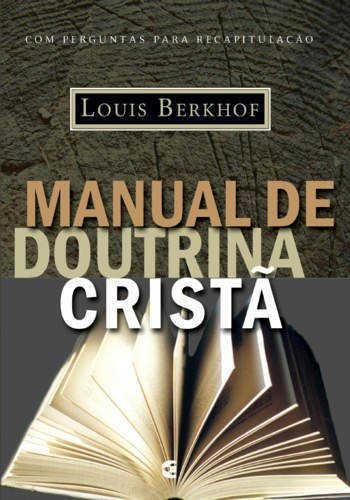 MANUAL DE DOUTRINA CRISTÃ - BERKHOF