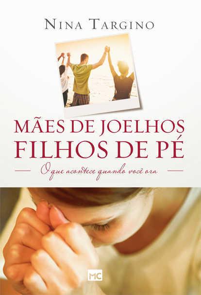 MÃES DE JOELHOS, FILHOS DE PÉ