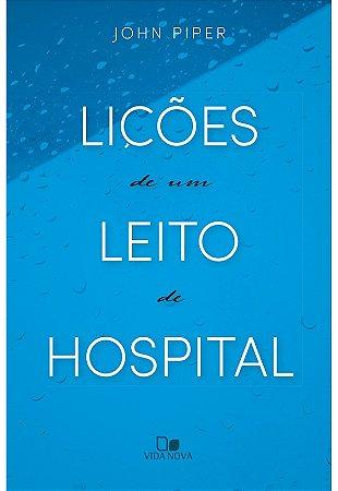 LIÇÕES DE UM LEITO DE HOSPITAL