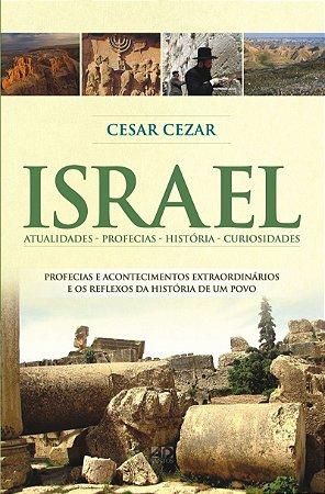 ISRAEL: ATUALIDADES - PROFECIAS - HISTÓRIA - CURIOSIDADES