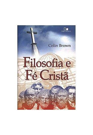 FILOSOFIA E FÉ CRISTÃ - 2a. EDIÇÃO - REVISADA
