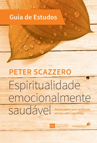 ESPIRITUALIDADE EMOCIONALMENTE SAUDÁVEL - GUIA DE ESTUDOS