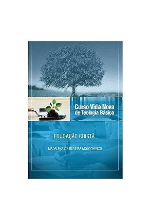 CURSO VIDA NOVA DE TEOLOGIA BÁSICA VOL. 8 - EDUCAÇÃO CRISTÃ