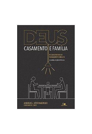 DEUS, CASAMENTO E FAMÍLIA