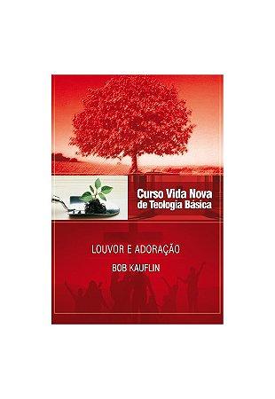 CURSO VIDA NOVA DE TEOLOGIA BÁSICA VOL. 11 - LOUVOR E ADORAÇÃO